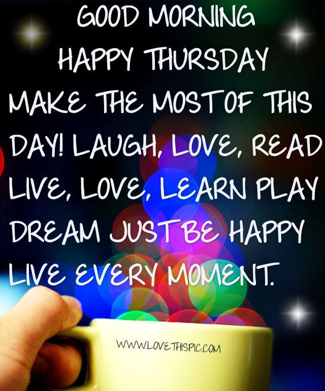Good Morning Happy Thursday Pictures Photos And Images For