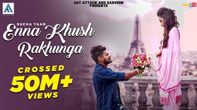 ENNA KHUSH RAKHUNGA Lyrics - SUCHA YAAR