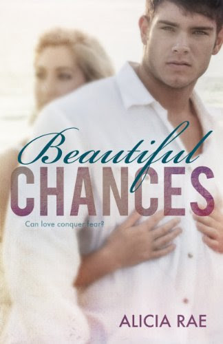 Beautiful Chances (The Beautiful Series) by Alicia Rae