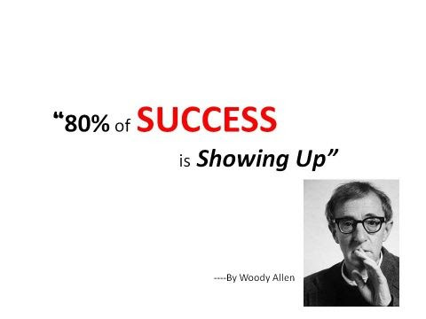 80% of success is showing up  All Quotes  Pinterest