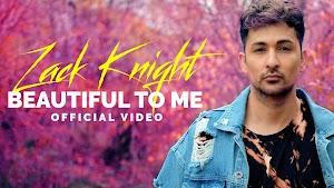 Beautiful To Me Lyrics - Zack Knight ~ LYRICGROOVE