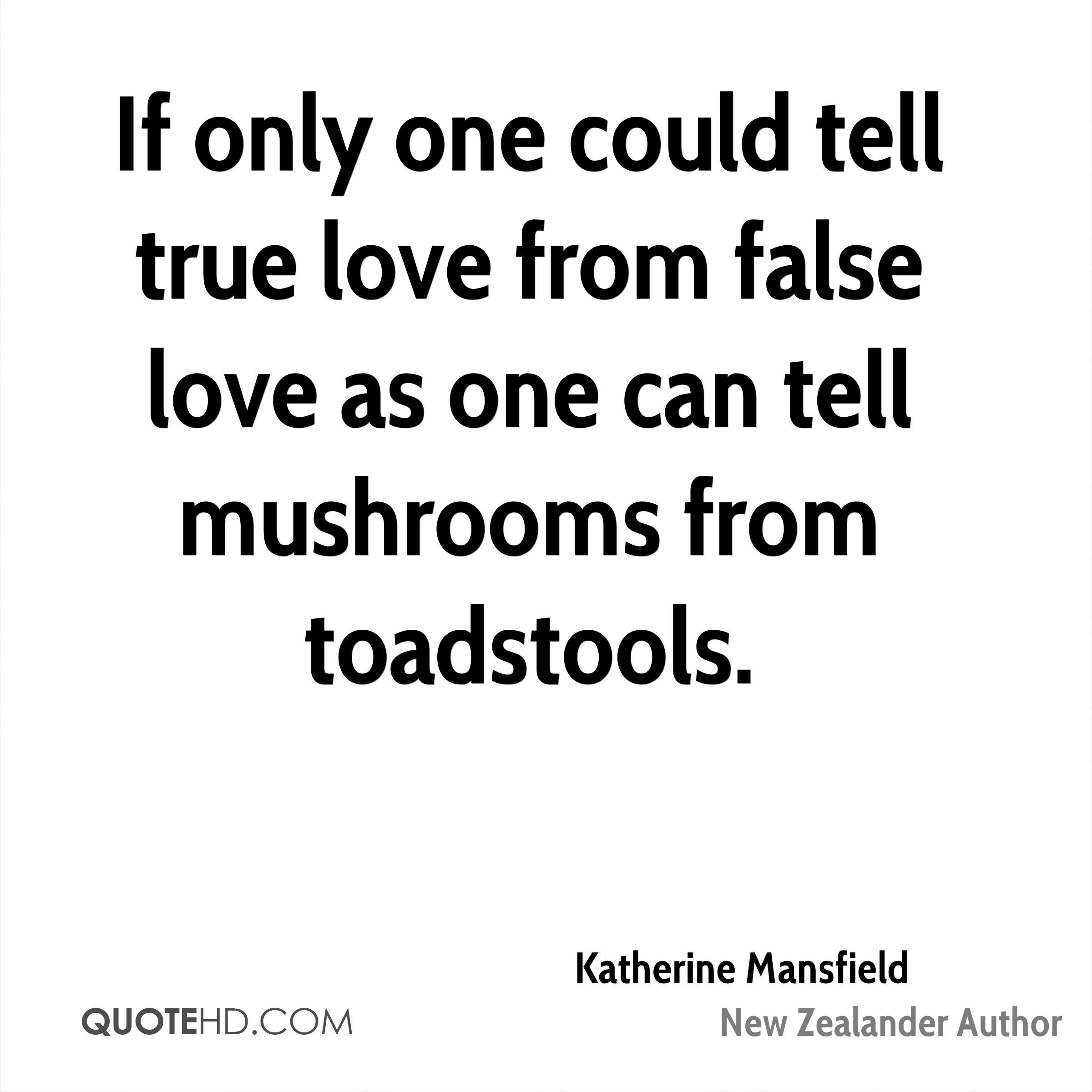 If only one could tell true love from false love as one can tell mushrooms from