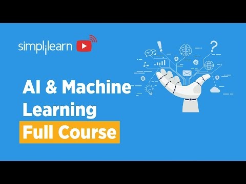 AI And Machine Learning Full Course | Artificial Intelligence & Machine Learning Course |Simplilearn