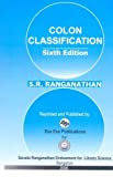 Colon Classification: Basic Classification (6th edition) (Ranganathan Series in Library Science)