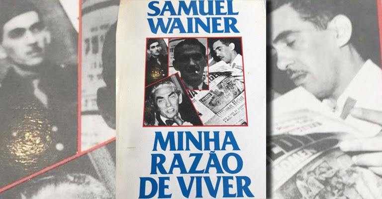 Samuel_Wainer_Minha_Razao_de_Viver.jpg