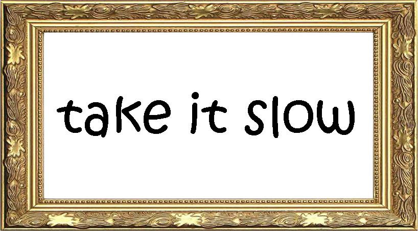 Take It Slow Archives Moments 4 Moods Eng