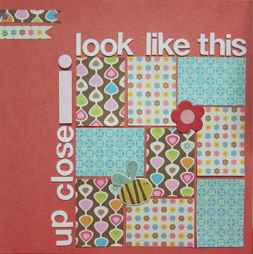 """12x12 Layout - """"Up Close I Look Like This"""""""