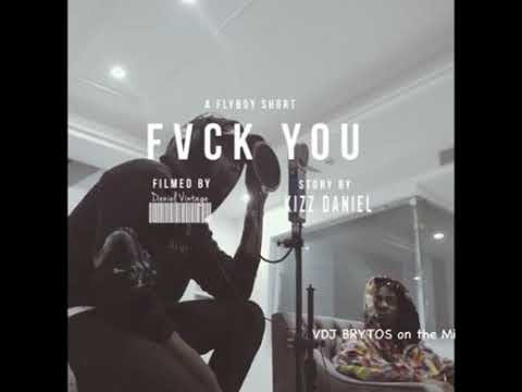 (Audio + Video) DJ BRYTOS & Kizz Daniel - Fvck You Remix