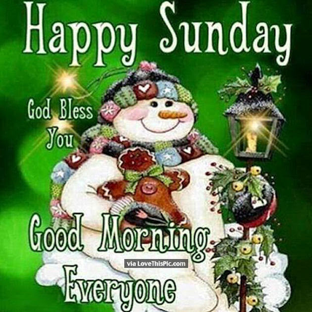 Happy Sunday Good Morning Everyone Pictures Photos And Images For