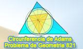 Problema de Geometría 821 (ESL): Teorema de la Circunferencia de Adams (1843), Incentro, Incirculo, Punto de  Gergonne, Triangulo de Contacto, Paralela, 6 Puntos Concíclicos, Circunferencias Concéntricas