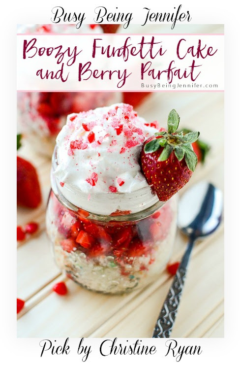 Busy-Being-Jennifer-Boozy-Funfetti-Cake-and-Berry-Parfait-on-BusyBeingJennifer.com-Christine-Ryan