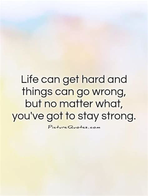 Quotes About Life Being Hard