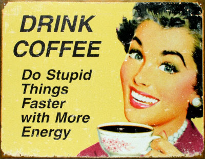 drink-coffeestupid.jpg