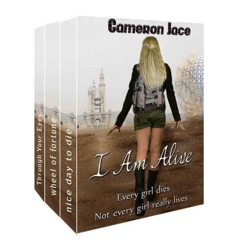 I Am Alive volume 1-3: Nice Day to Die, Wheel of Fortune, Through Your Eyes (Ya Dystopian series) by Cameron Jace