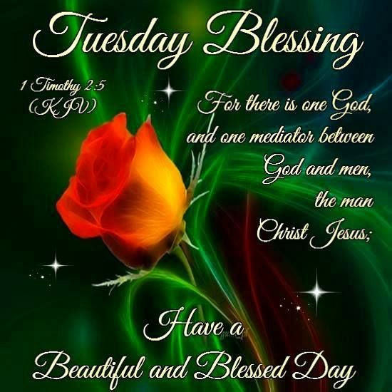 Tuesday Blessings Have A Beautiful And Blessed Day Pictures Photos