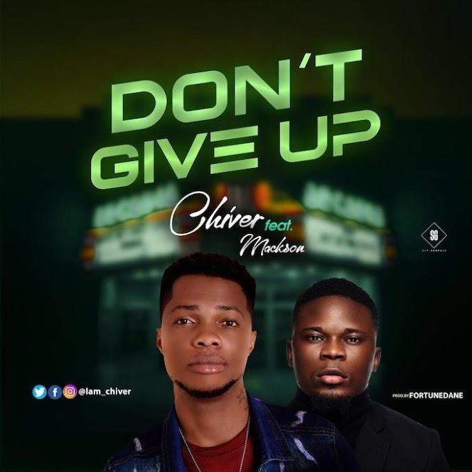 [Music] Chiver – Don't Give Up