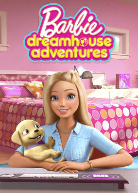 Barbie Dreamhouse Adventures - Season 1