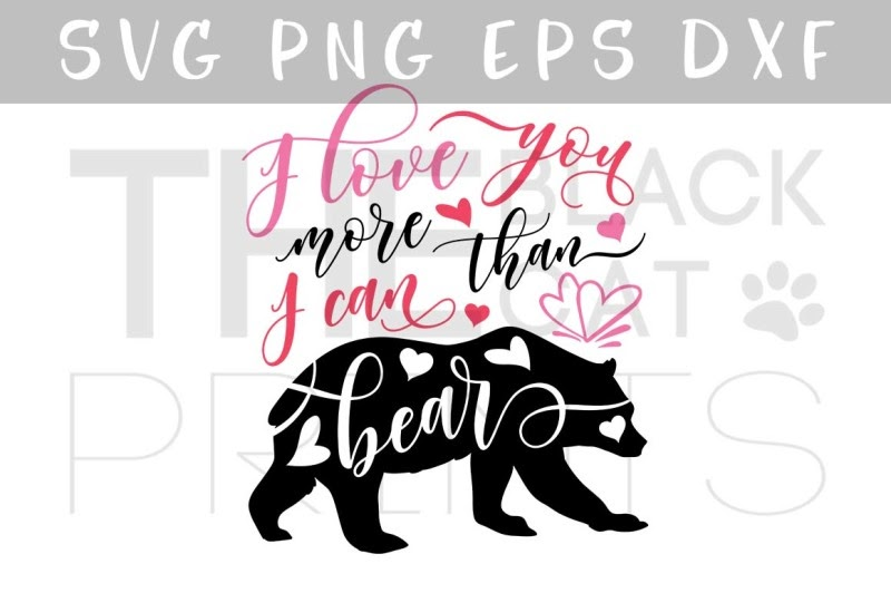 Download Free I love you more than I can bear SVG DXF PNG EPS ...