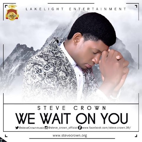 Download We Wait On You Lyrics By Steve Crown