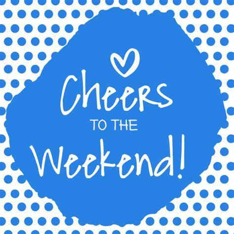Cheers To The Weekend! Free Enjoy the Weekend eCards