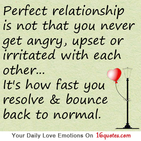 Perfect Relationship Is Not That You Never Get Angry Upset Or