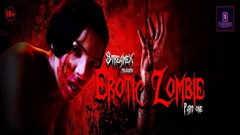 Erotic Zombie (2021) - StreamEx WEB Series Season 1 (EP 1 Added)