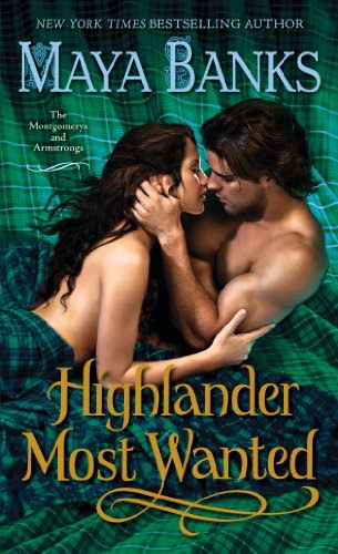 Highlander Most Wanted: The Montgomerys and Armstrongs by Maya Banks