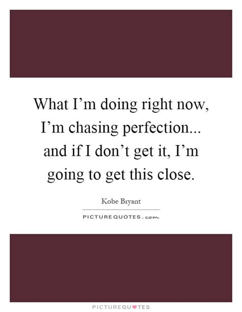 What Am I Doing Right Now Quotes