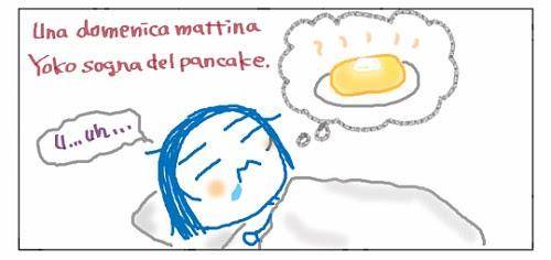 Una domenica mattina Yoko sogna del pancake. U... uh...
