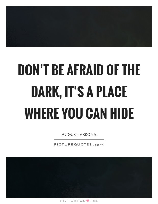 Afraid Of The Dark Quotes Sayings Afraid Of The Dark Picture Quotes