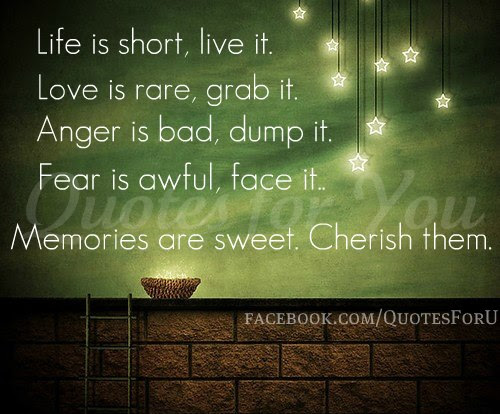 Life Is Short Live It Love Is Rare Grab It Anger Is Bad Dump It