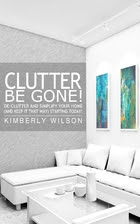 Clutter Be Gone! De-clutter and Simplify…