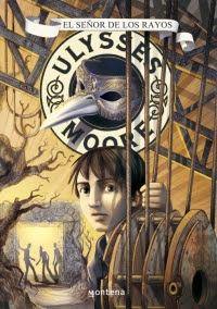 Ulysses Moore 8. El señor de los rayos (Pierdomenico Baccalario)