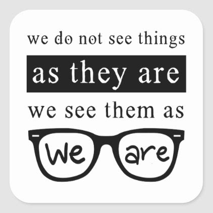 We Do Not See Things As They Are Square Sticker