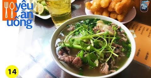 Yêu Ăn Uống #14: Phở 10 Lý Quốc Sư ngon nổi tiếng Hà Nội | Yêu Máy Bay