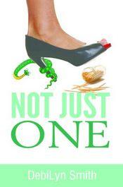 Not Just One by DebiLyn Smith