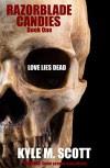 Love Lies Dead: A Requiem for Love (Razorblade Candies Book 1) - Kyle M. Scott