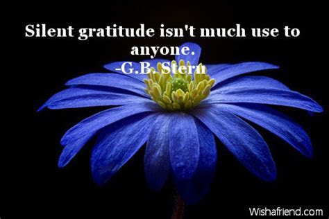 Silent gratitude isn't much use to, Thank You Quote