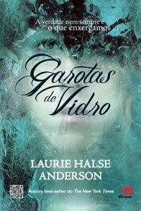 Garotas de Vidro   Laurie Halse Anderson