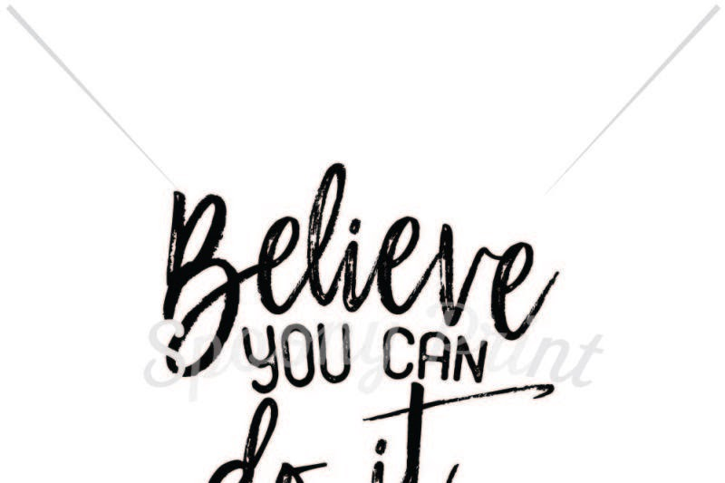 Download Free Believe You Can Do It Crafter File - FREE SVG files ...