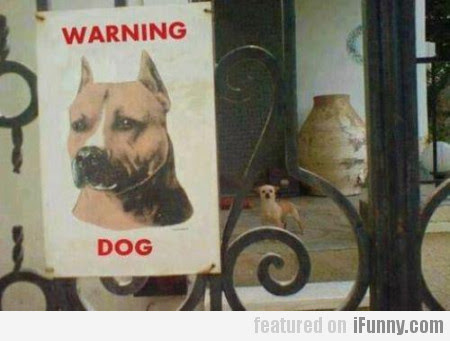 Warning We Have A Dog