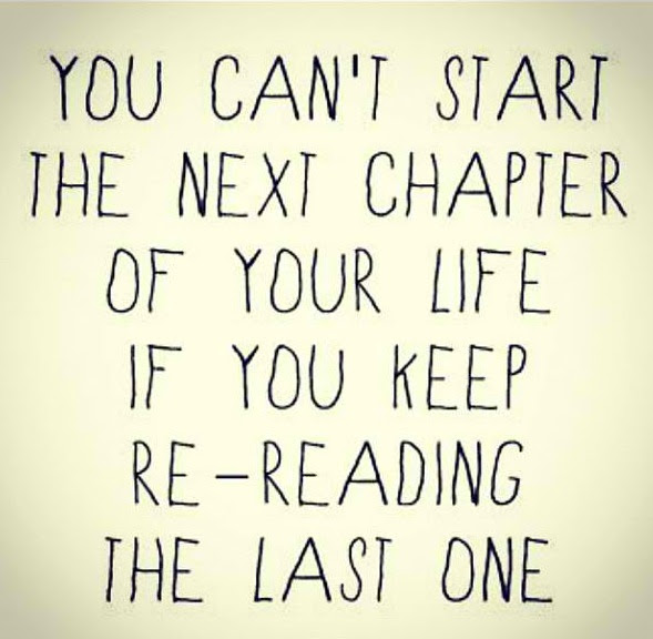 You Cant Start The Next Chapter Of Your Life If You Keep Re Reading