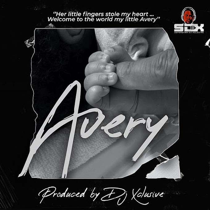 [Music] DJ Xclusive – Avery