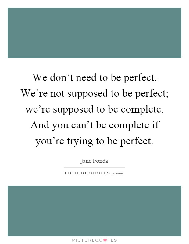 Quotes About Not Being Perfect But Trying