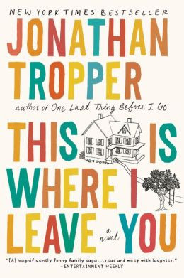 This Is Where I Leave You: A Novel