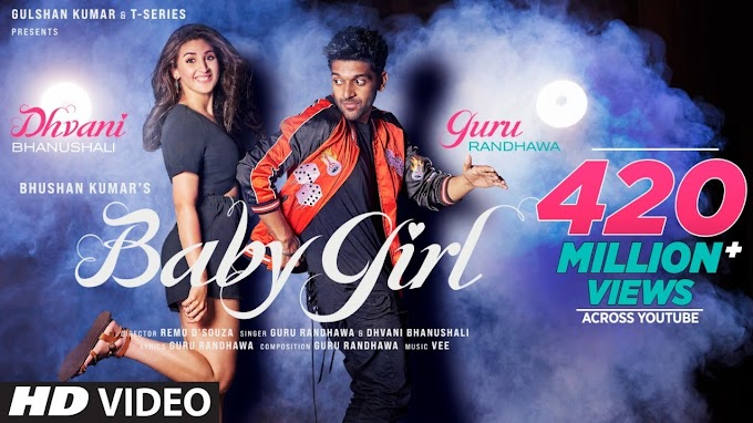 Baby Girl Lyrics by Guru Randhawa and Dhvani Bhanushali is brand new Punjabi song