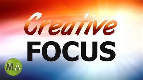 creative focus stimulate creativity  ideas