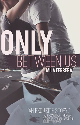 Only Between Us by Mila Ferrera