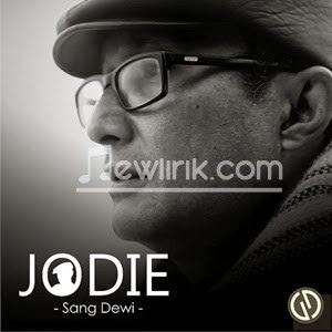 Lirik Jodie - Sang Dewi