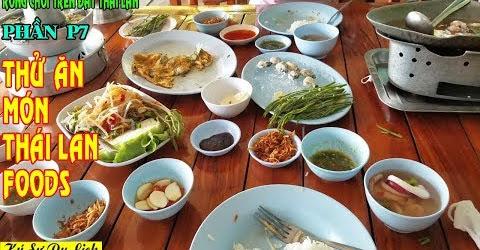 Rong Chơi Trên Đất Thái Lan - P7 - Ăn Thái Foods Đúng Nghĩa - Travel In Thailand